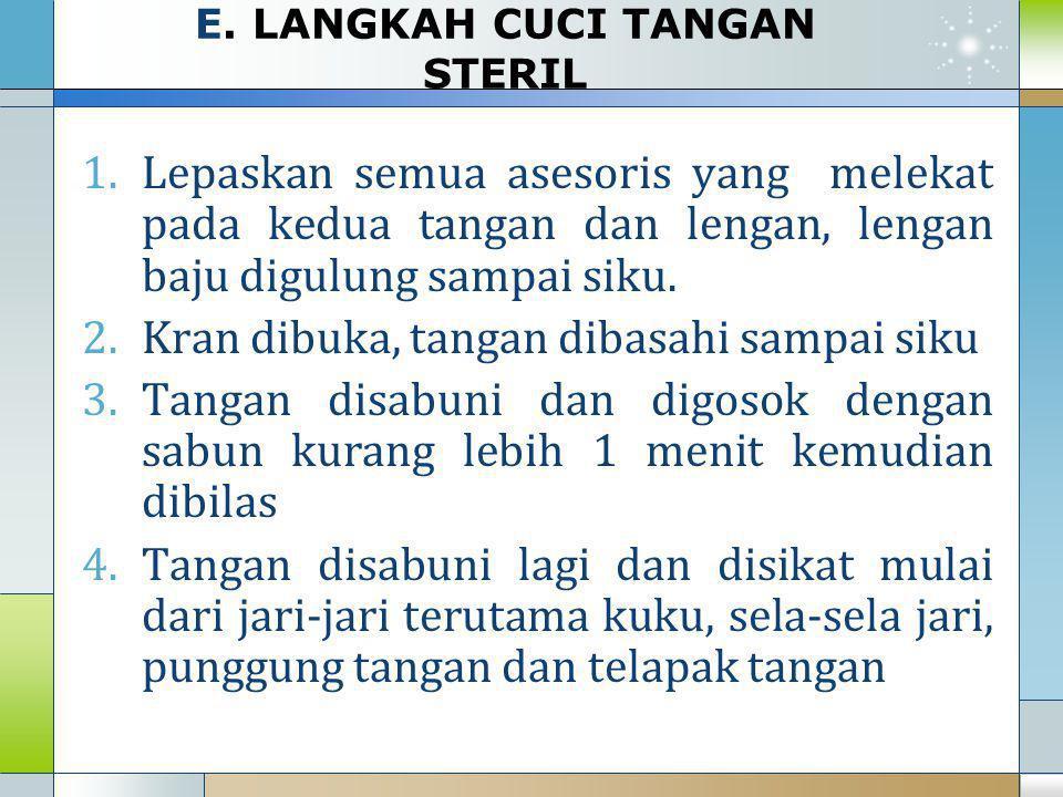 E. LANGKAH CUCI TANGAN STERIL