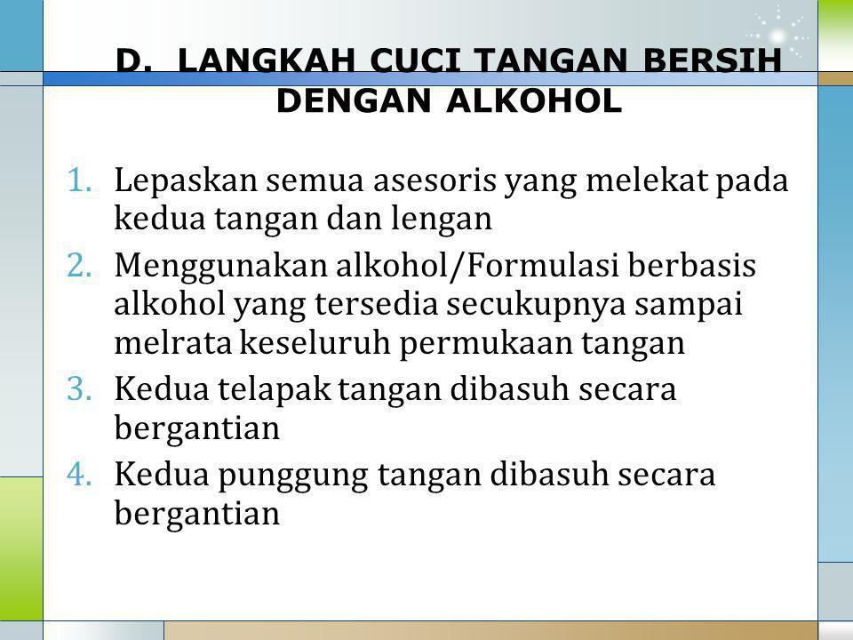D. LANGKAH CUCI TANGAN BERSIH DENGAN ALKOHOL