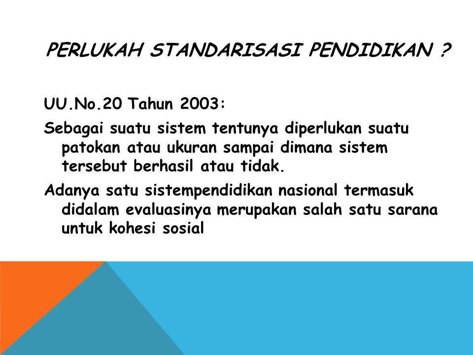 Perlukah standarisasi pendidikan