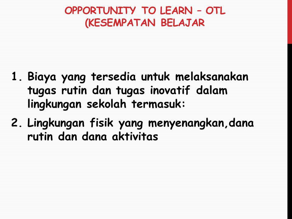 Opportunity to Learn – OTL (Kesempatan Belajar