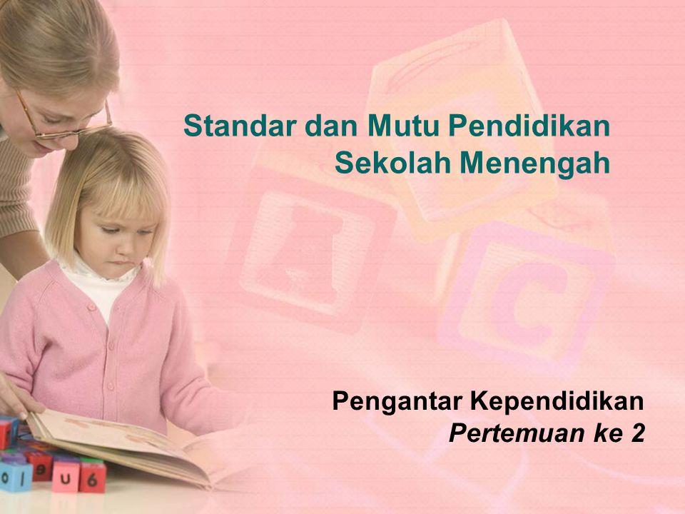 Standar dan Mutu Pendidikan Sekolah Menengah