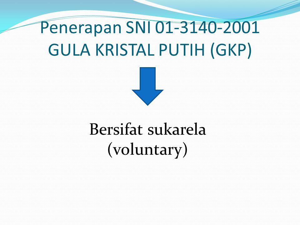 Penerapan SNI 01-3140-2001 GULA KRISTAL PUTIH (GKP)