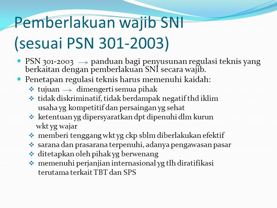 Pemberlakuan wajib SNI (sesuai PSN 301-2003)