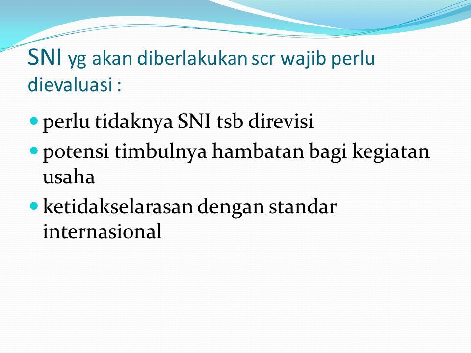 SNI yg akan diberlakukan scr wajib perlu dievaluasi :
