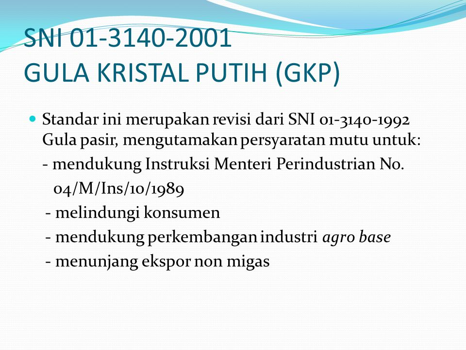 SNI 01-3140-2001 GULA KRISTAL PUTIH (GKP)