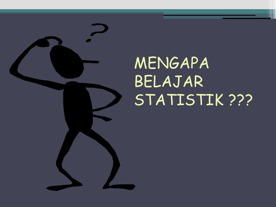 MENGAPA BELAJAR STATISTIK