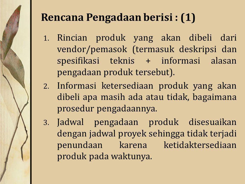 Rencana Pengadaan berisi : (1)