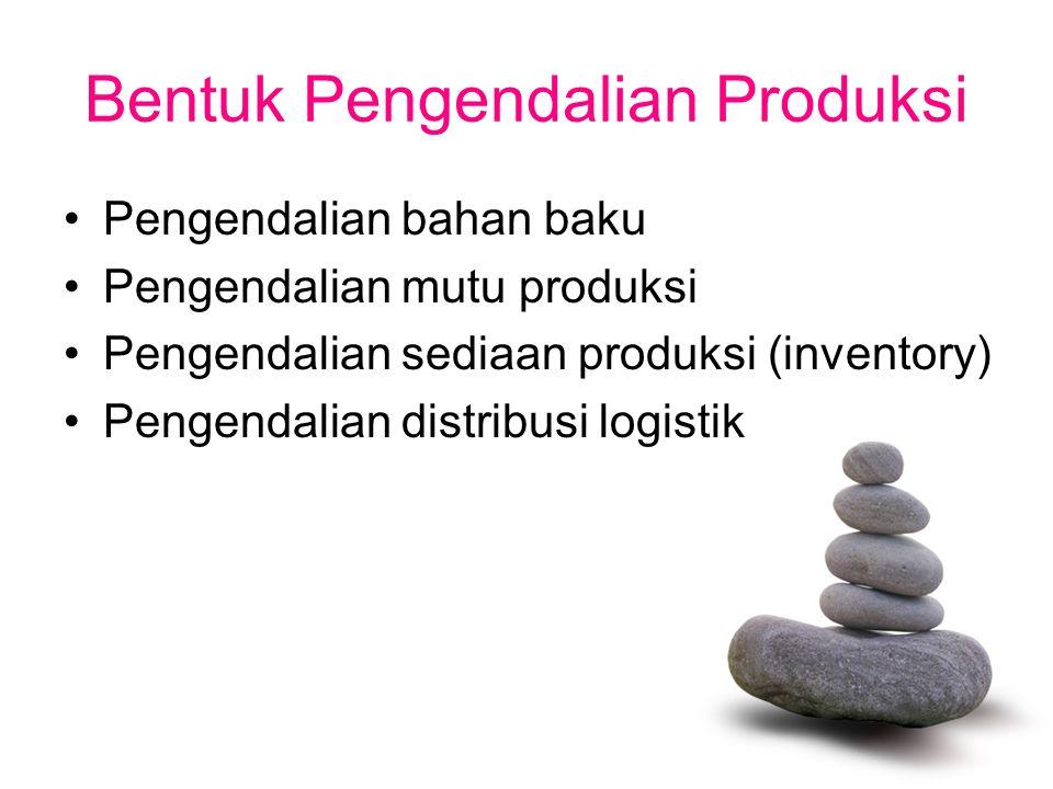 Bentuk Pengendalian Produksi
