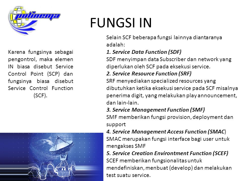 FUNGSI IN Selain SCF beberapa fungsi lainnya diantaranya adalah: