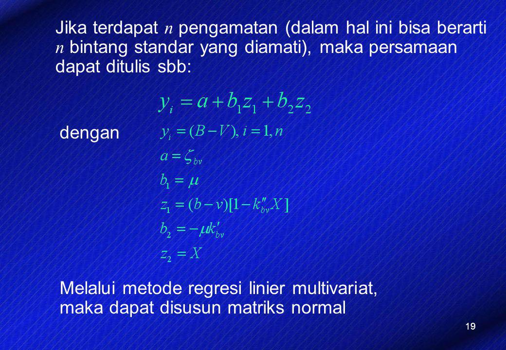 HLM,II,HS RUT IX 2001 Jika terdapat n pengamatan (dalam hal ini bisa berarti n bintang standar yang diamati), maka persamaan dapat ditulis sbb: