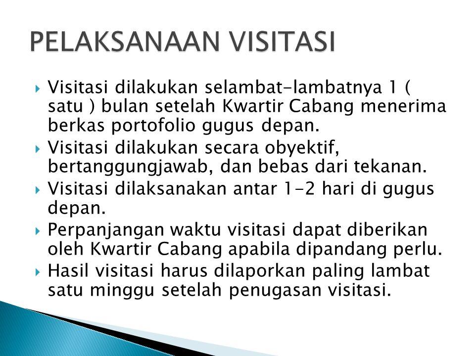 PELAKSANAAN VISITASI Visitasi dilakukan selambat-lambatnya 1 ( satu ) bulan setelah Kwartir Cabang menerima berkas portofolio gugus depan.