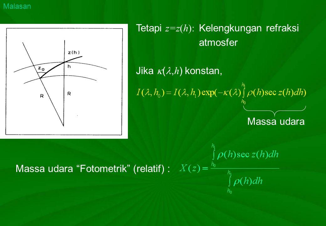 Tetapi z=z(h): Kelengkungan refraksi atmosfer