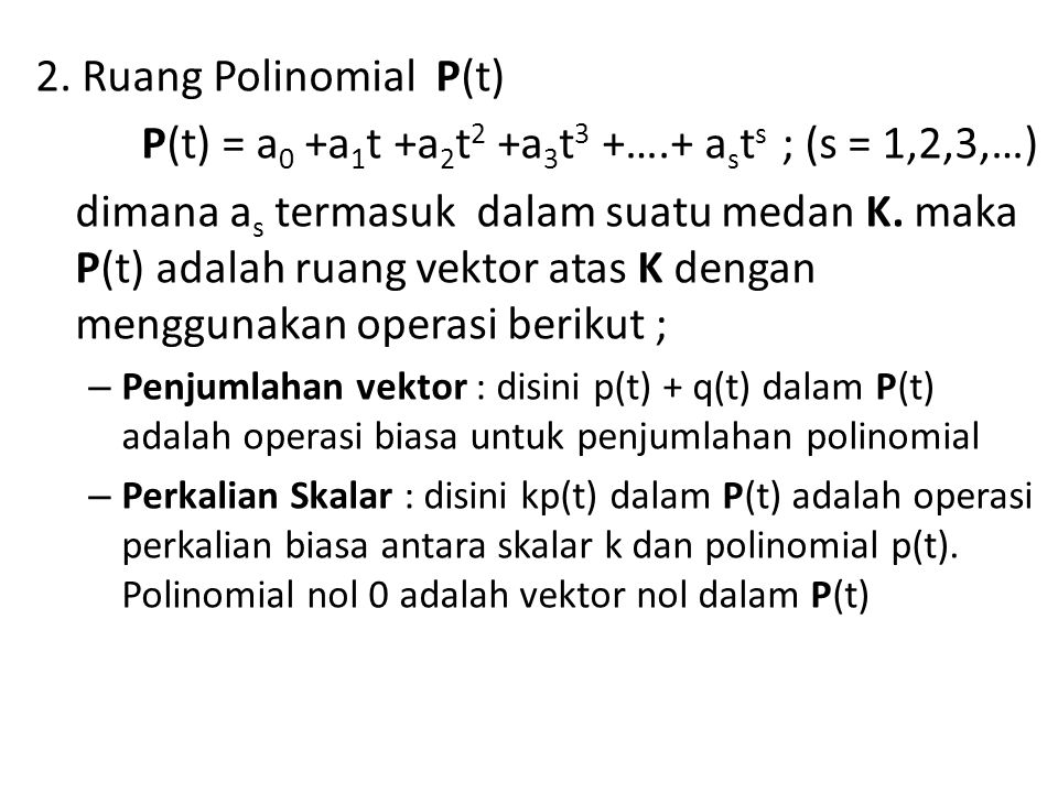 P(t) = a0 +a1t +a2t2 +a3t3 +….+ asts ; (s = 1,2,3,…)