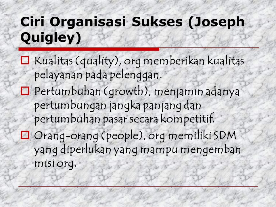 Ciri Organisasi Sukses (Joseph Quigley)