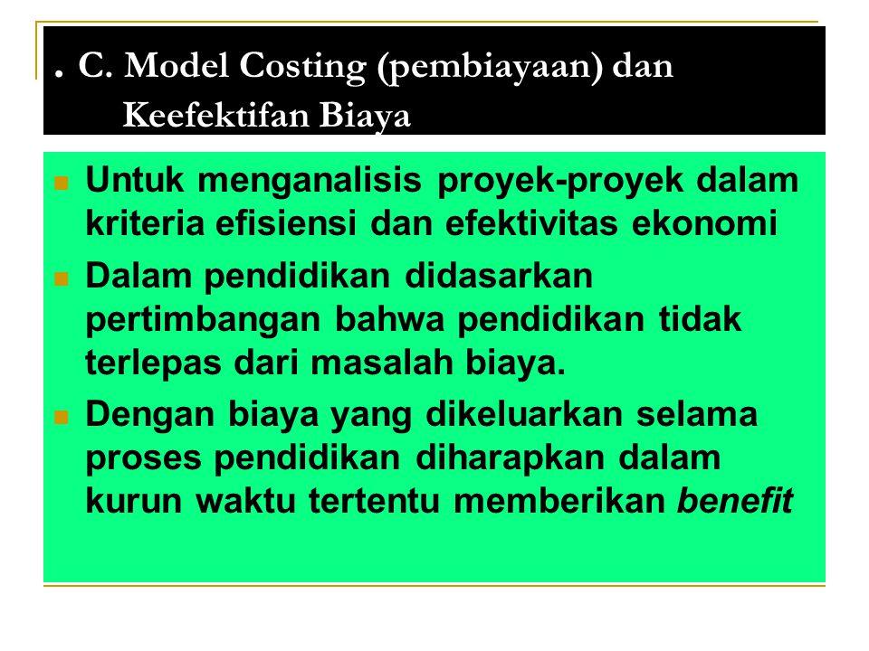 . C. Model Costing (pembiayaan) dan Keefektifan Biaya