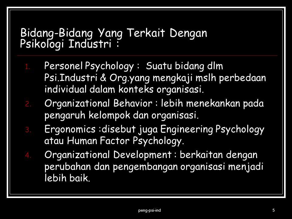 Bidang-Bidang Yang Terkait Dengan Psikologi Industri :