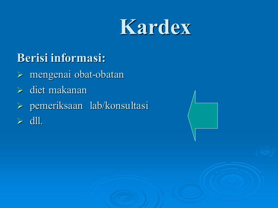 Kardex Berisi informasi: mengenai obat-obatan diet makanan