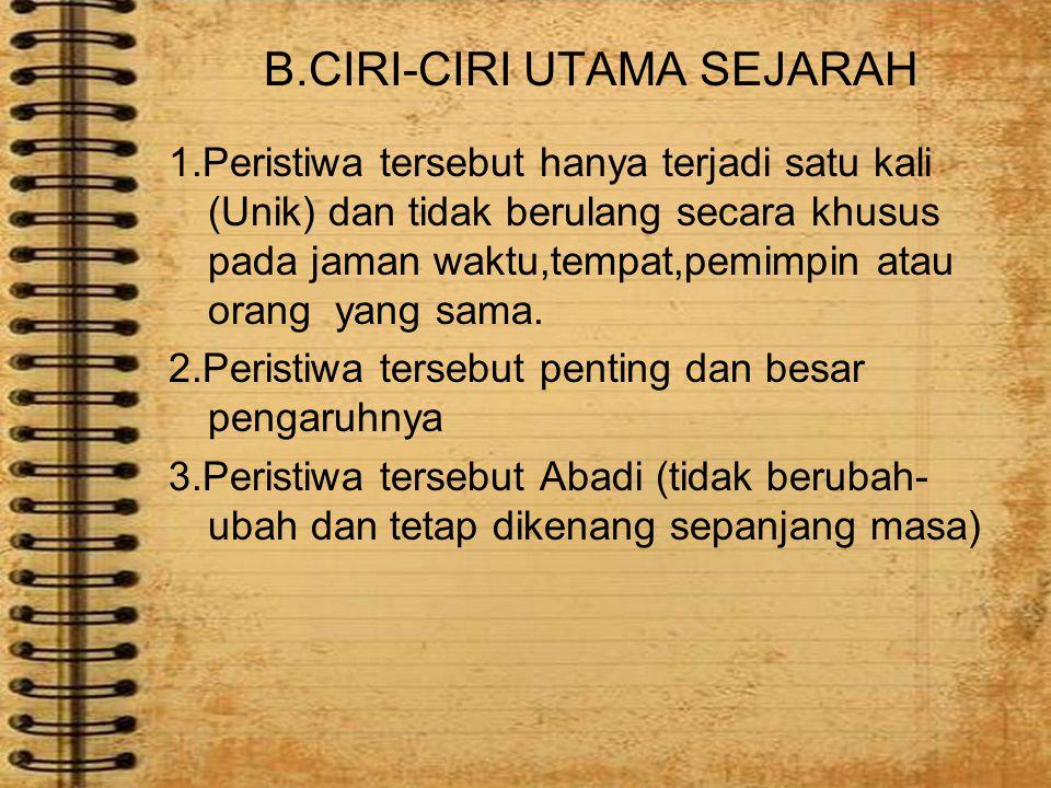 B.CIRI-CIRI UTAMA SEJARAH