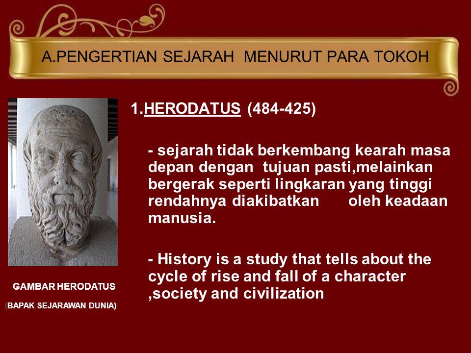A.PENGERTIAN SEJARAH MENURUT PARA TOKOH