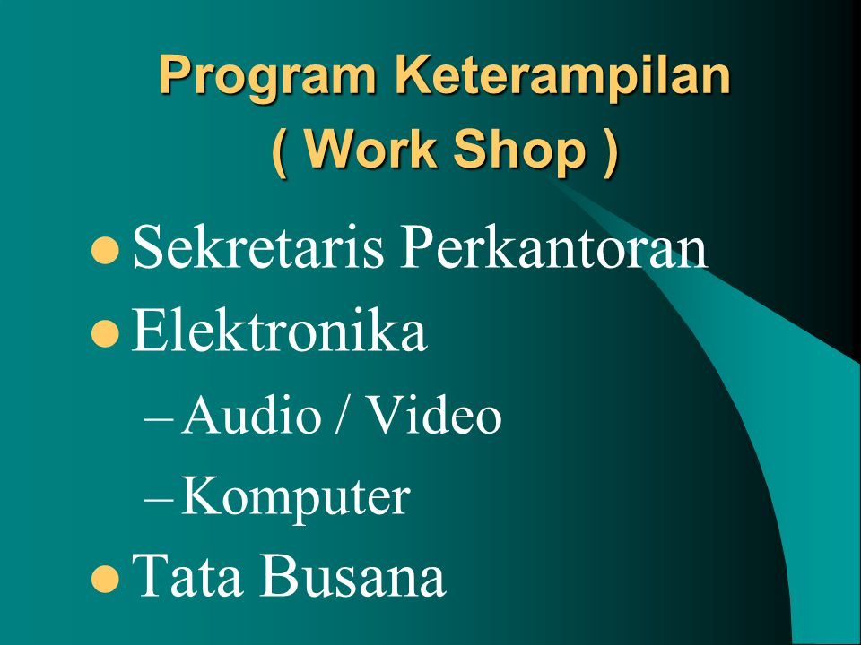 Program Keterampilan ( Work Shop )