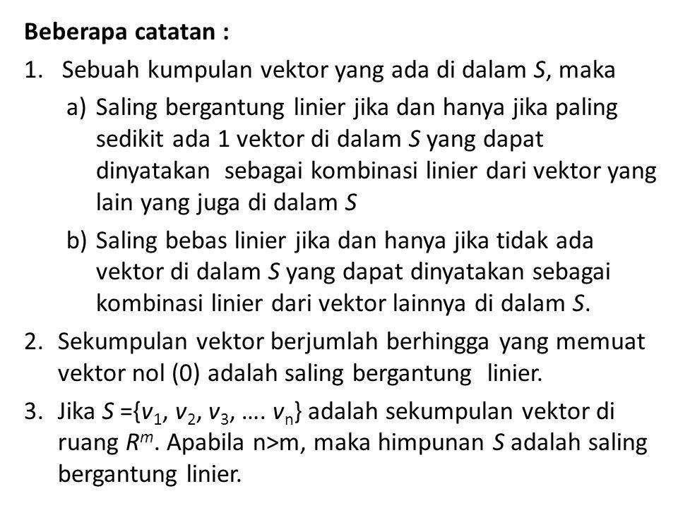 Beberapa catatan : Sebuah kumpulan vektor yang ada di dalam S, maka.
