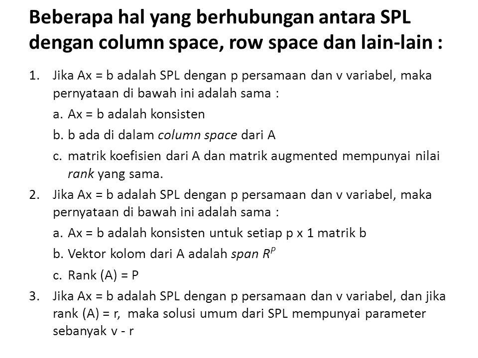 Beberapa hal yang berhubungan antara SPL dengan column space, row space dan lain-lain :