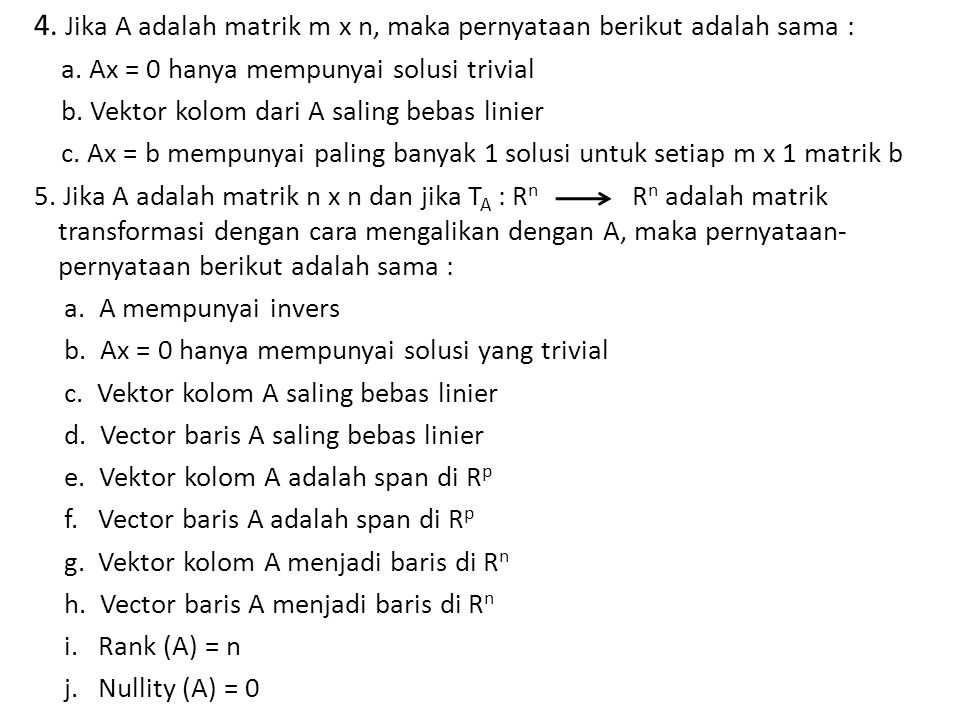 4. Jika A adalah matrik m x n, maka pernyataan berikut adalah sama :