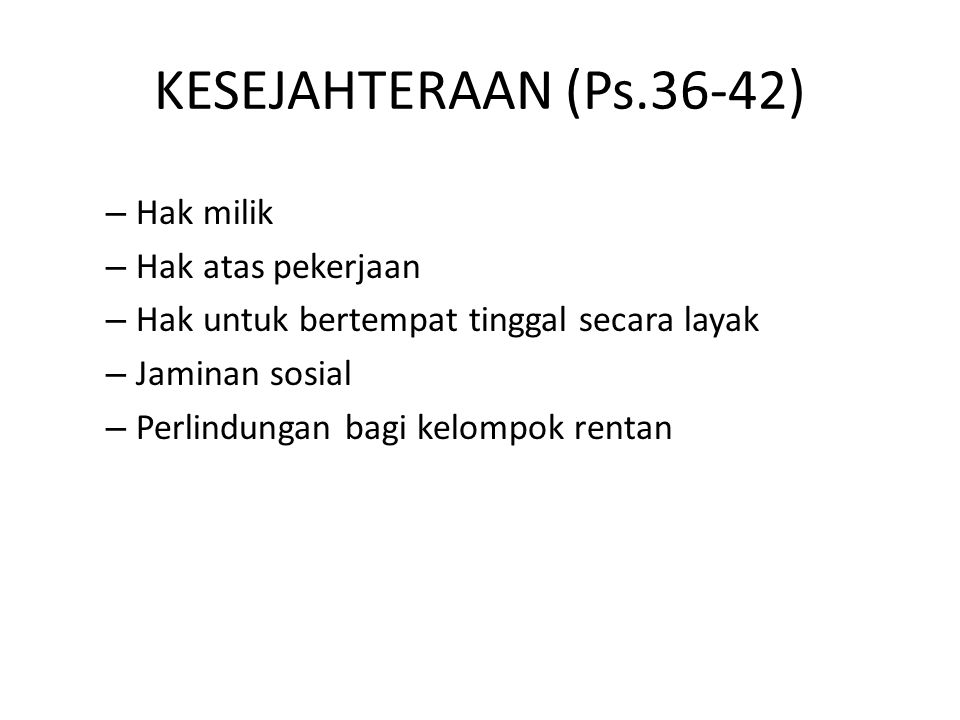 KESEJAHTERAAN (Ps.36-42) Hak milik Hak atas pekerjaan