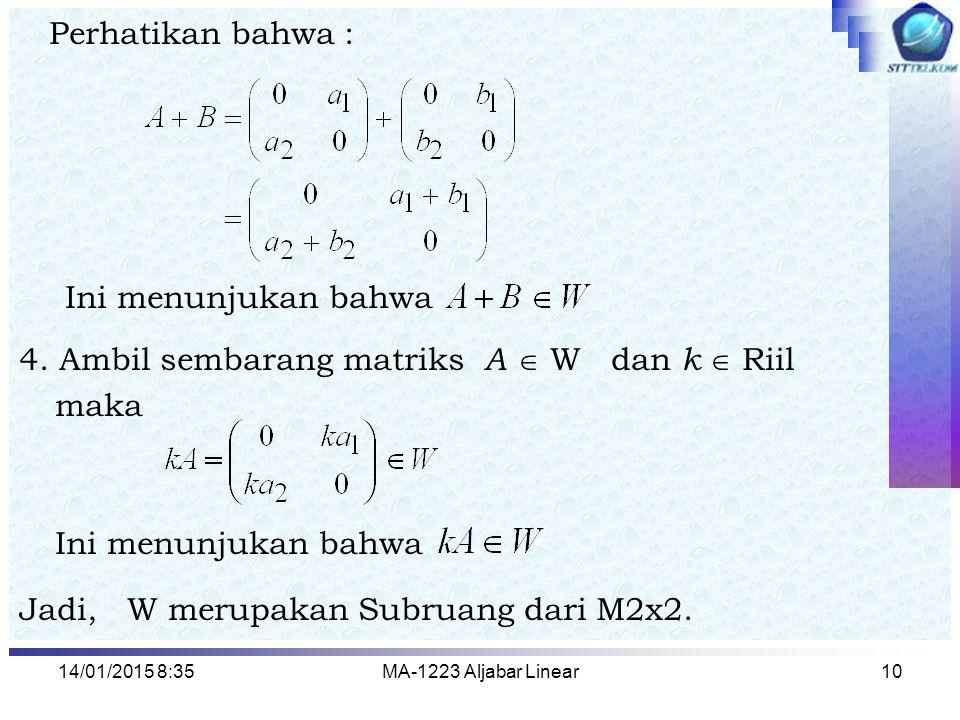 4. Ambil sembarang matriks A  W dan k  Riil maka