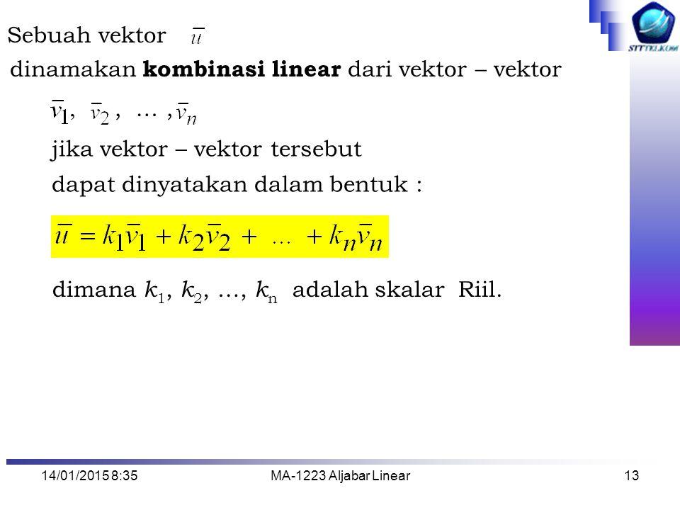 jika vektor – vektor tersebut dapat dinyatakan dalam bentuk :