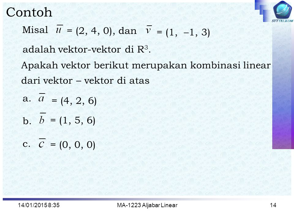 Contoh Misal = (2, 4, 0), dan = (1, –1, 3) adalah vektor-vektor di R3.