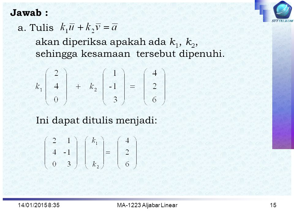 akan diperiksa apakah ada k1, k2, sehingga kesamaan tersebut dipenuhi.