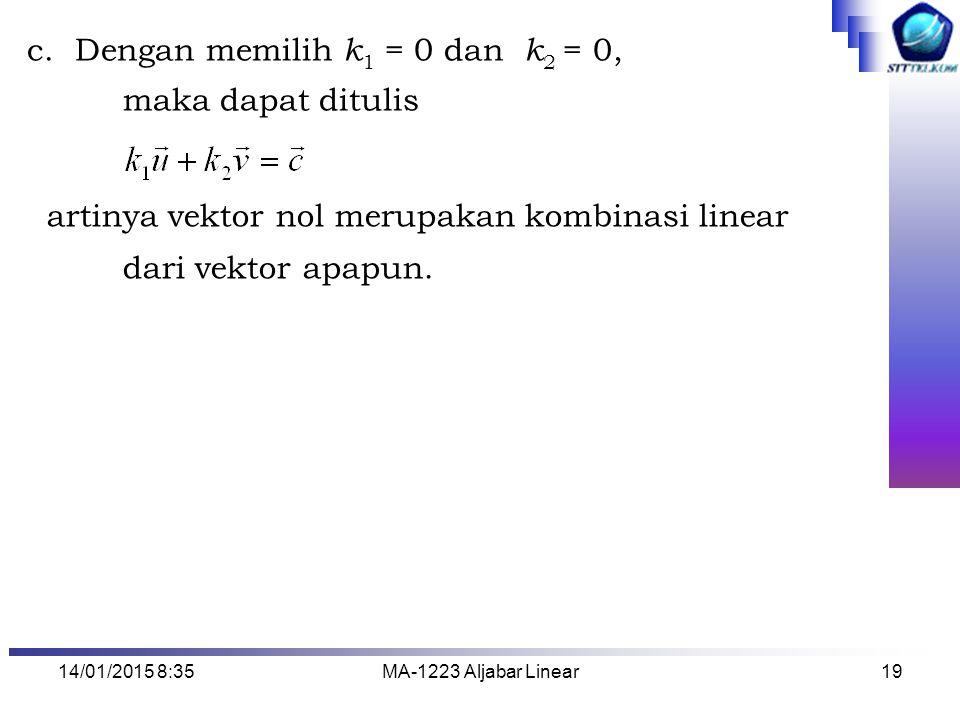 Dengan memilih k1 = 0 dan k2 = 0, maka dapat ditulis