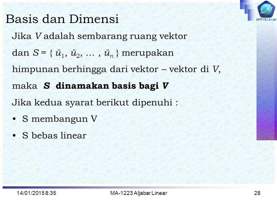 Basis dan Dimensi Jika V adalah sembarang ruang vektor