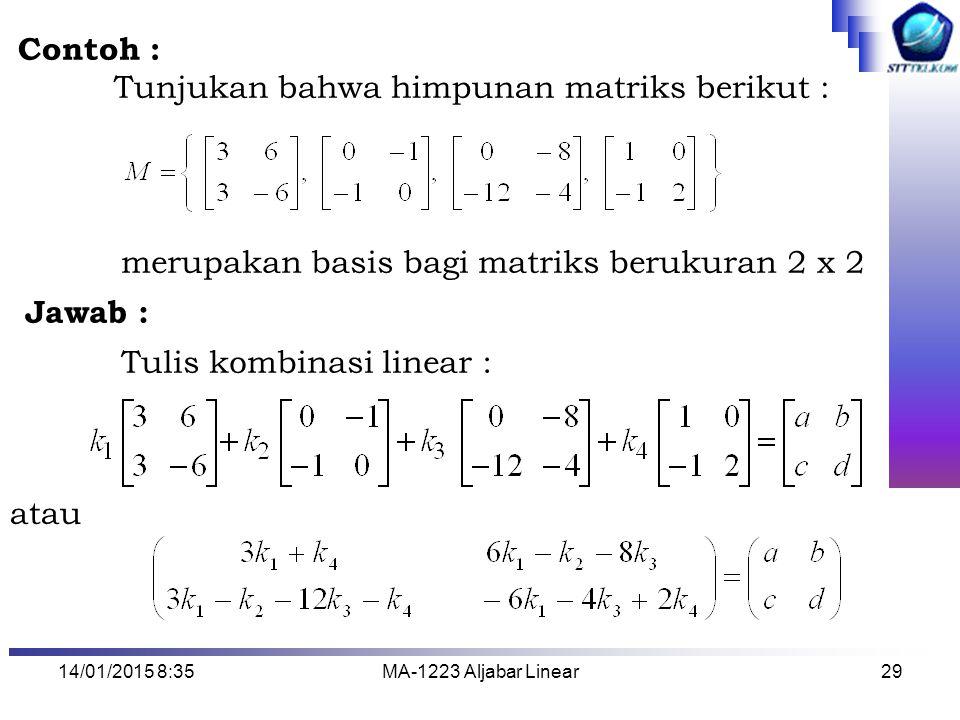 Tunjukan bahwa himpunan matriks berikut :
