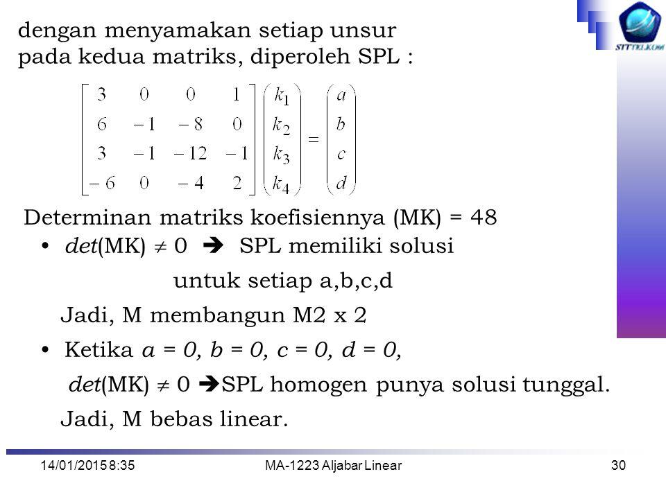 dengan menyamakan setiap unsur pada kedua matriks, diperoleh SPL :