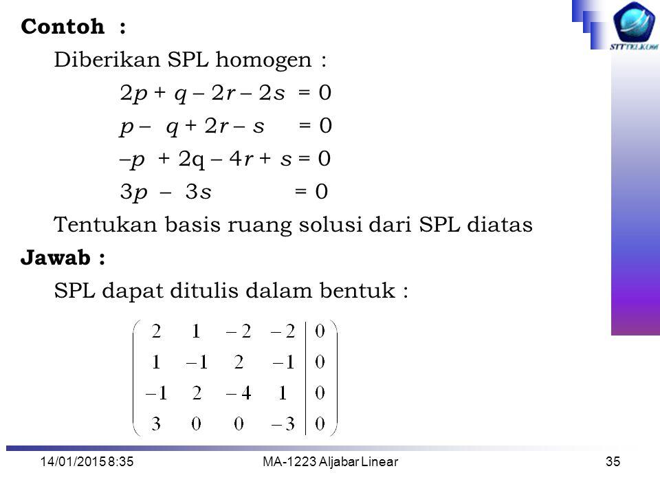 Diberikan SPL homogen : 2p + q – 2r – 2s = 0 p – q + 2r – s = 0