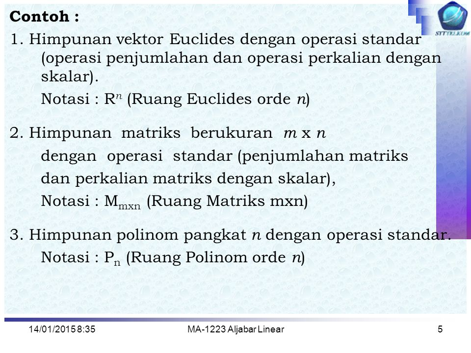 Notasi : Rn (Ruang Euclides orde n)