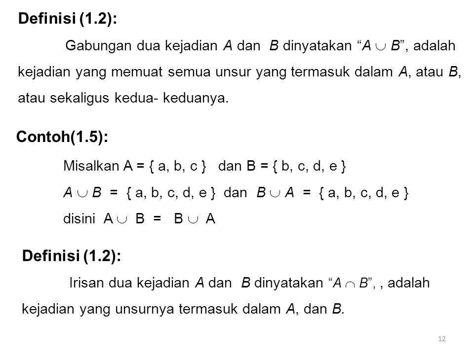 Misalkan A = { a, b, c } dan B = { b, c, d, e }