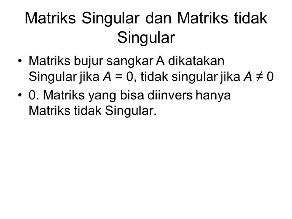 Matriks Singular dan Matriks tidak Singular