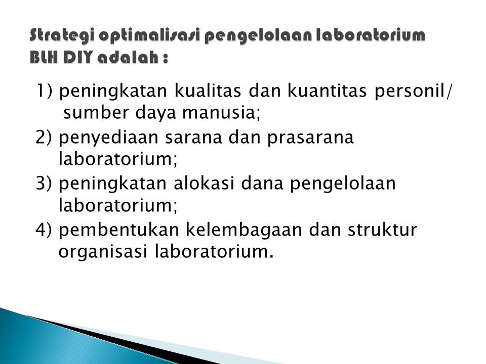Strategi optimalisasi pengelolaan laboratorium BLH DIY adalah :