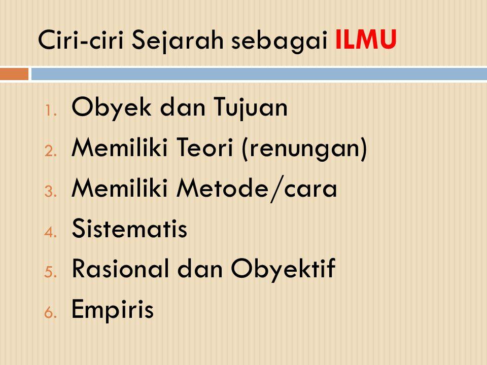 Ciri-ciri Sejarah sebagai ILMU