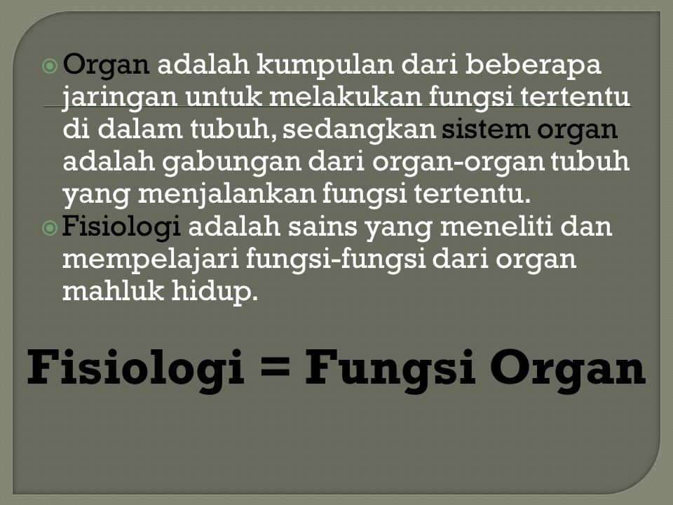 Fisiologi = Fungsi Organ