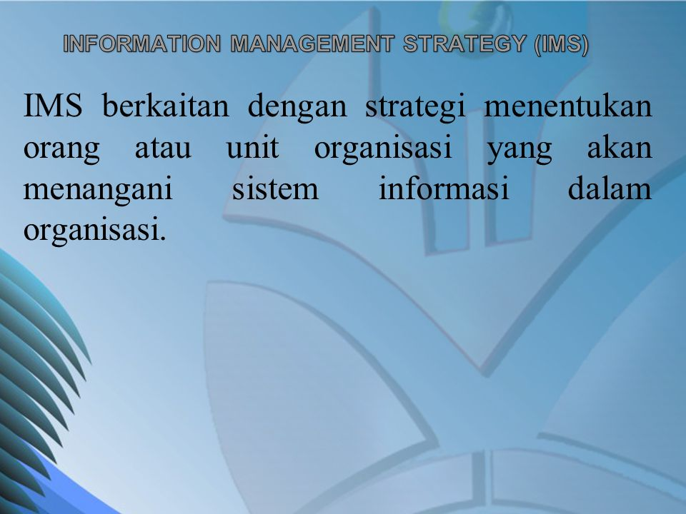 INFORMATION MANAGEMENT STRATEGY (IMS)