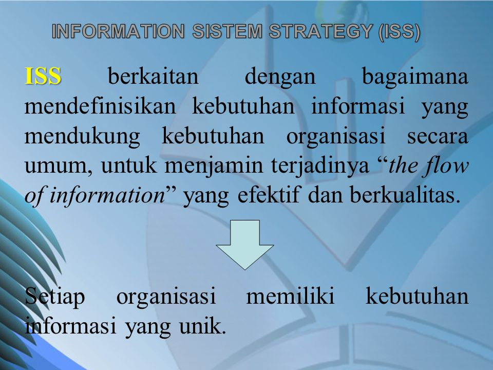 INFORMATION SISTEM STRATEGY (ISS)