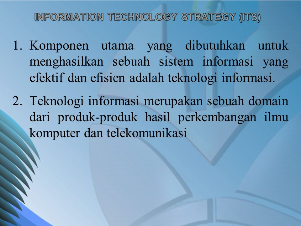 INFORMATION TECHNOLOGY STRATEGY (ITS)