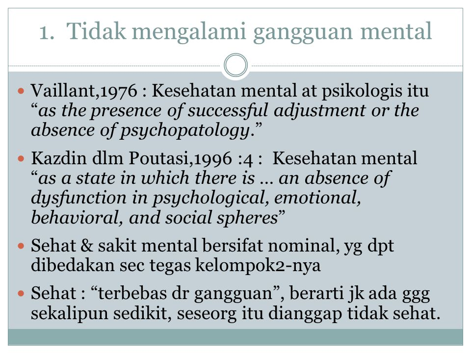1. Tidak mengalami gangguan mental