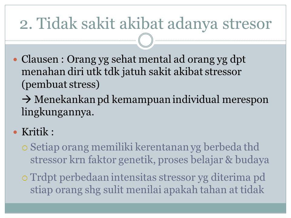 2. Tidak sakit akibat adanya stresor
