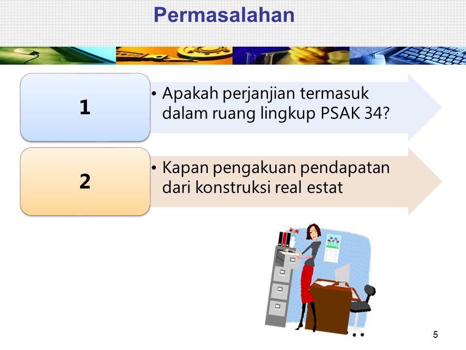 Permasalahan 1. Apakah perjanjian termasuk dalam ruang lingkup PSAK 34.