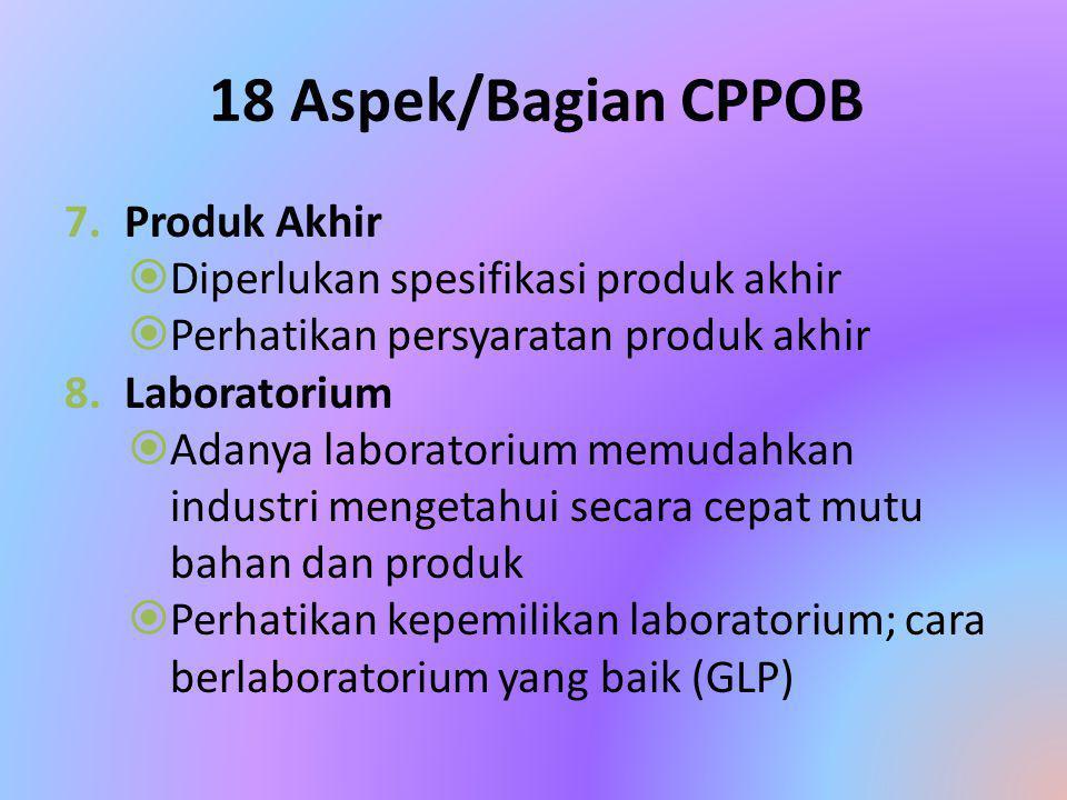 18 Aspek/Bagian CPPOB Produk Akhir Diperlukan spesifikasi produk akhir